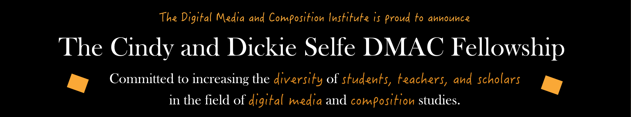 The Cindy and Dickie Selfe DMAC Fellowship