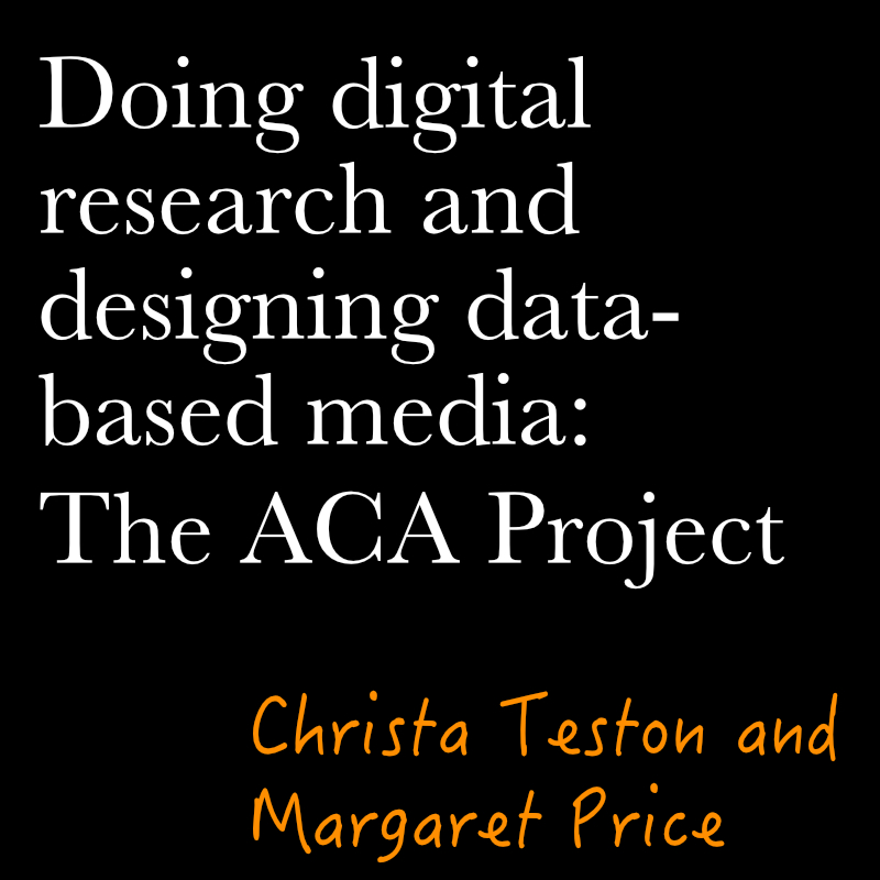 Doing Digital Research and Designing Data-Based Media: The ACA Project by Christa Teston and Margaret Price